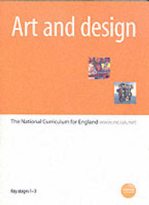 Art and Design: The National Curriculum for England: Key Stages 1-3