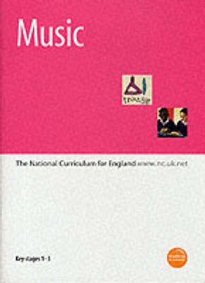 Music: The National Curriculum for England: Key Stages 1-3