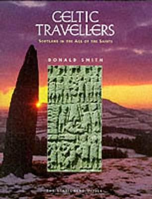 Celtic Travellers: Scotland in the Age of the Saints