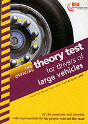 The official theory test for drivers of large goods vehicles: including the questions and answers from 6th April 1999
