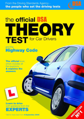The Official Theory Test for Car Drivers: 2006: AND The Highway Code: Valid for Tests Taken from 4th September 2006