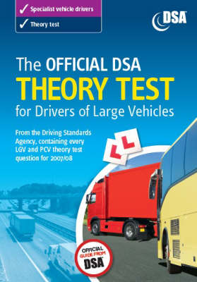The Official DSA Theory Test for Drivers of Large Vehicles: 2007-2008