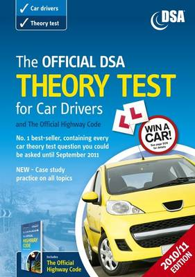 The Official DSA Theory Test for Car Drivers and the Official Highway Code Book: 2010-2011