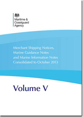 Merchant shipping notices, marine guidance notes and marine information notes consolidated to 31 October 2013