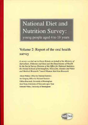 National Diet and Nutrition Survey: Young People Aged 4-18 Years: v. 2: Report of the Oral Health Survey