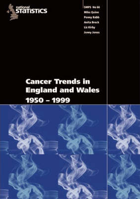 Cancer Trends in England and Wales 1950-1999: Studies On Medical and Population Subjects No. 66