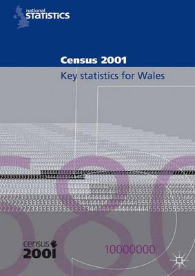 2001 Census Key Statistics (Wales): Key Statistics For Local Authorities in Wales.