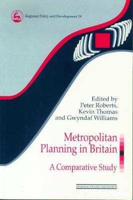 Metropolitan Planning in Britain: A Comparative Study