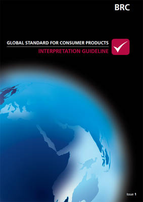 BRC Global Standard for Consumer Products: Interpretation Guideline