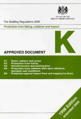 Building Regulations, 1991: Pt. K: Protection from Falling, Collision and Impact; 1998 Edition (incorporating 2000 Amendments)