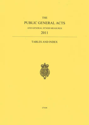 The Public General Acts and General Synod Measures 2011: Tables and Index