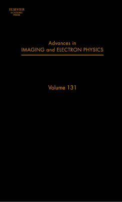 Advances in Imaging and Electron Physics: Volume 131