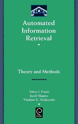 Automated Information Retrieval: Theory and Methods