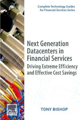 Next Generation Datacenters in Financial Services: Driving Extreme Efficiency and Effective Cost Savings