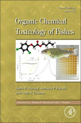Fish Physiology: Organic Chemical Toxicology of Fishes: Volume 33