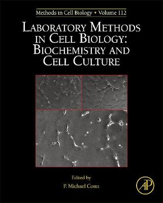Laboratory Methods in Cell Biology: Biochemistry and Cell Culture: Volume 112