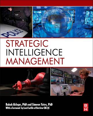 Strategic Intelligence Management: National Security Imperatives and Information and Communications Technologies