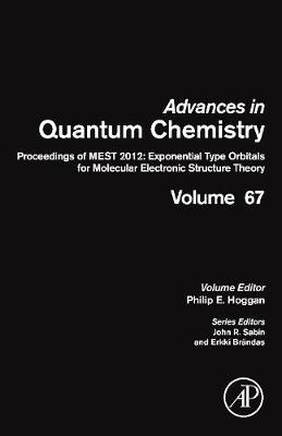 Proceedings of MEST 2012: Exponential Type Orbitals for Molecular Electronic Structure Theory: Volume 67