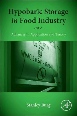Hypobaric Storage in Food Industry: Advances in Application and Theory