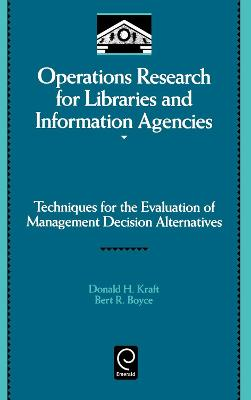 Operations Research for Libraries and Information Agencies: Techniques for the Evaluation of Management Decision Alternatives