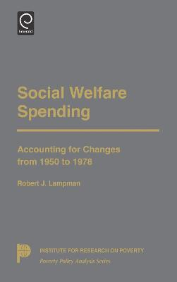 Social Welfare Spending: Accounting for Changes from 1950 to 1978