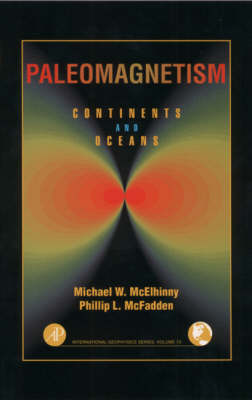 Paleomagnetism: Continents and Oceans: Volume 73