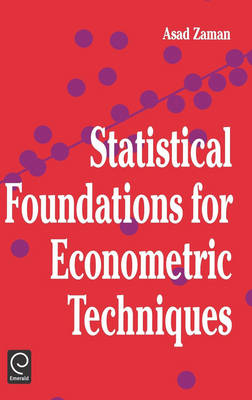 Statistical Foundations for Econometric Techniques