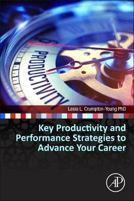 Key Productivity and Performance Strategies to Advance Your STEM Career