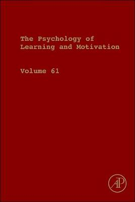 Psychology of Learning and Motivation: Volume 61