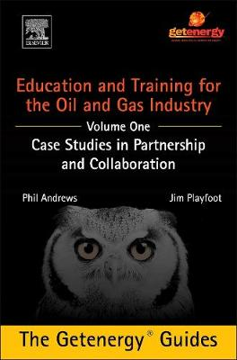 Education and Training for the Oil and Gas Industry: Case Studies in Partnership and Collaboration