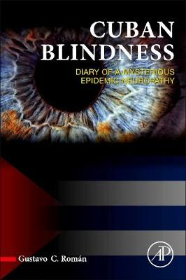 Cuban Blindness: Diary of a Mysterious Epidemic Neuropathy