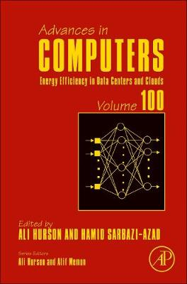 Energy Efficiency in Data Centers and Clouds: Volume 100
