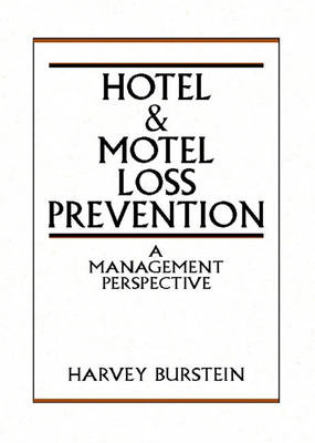 Hotel and Motel Loss Prevention: A Management Perspective