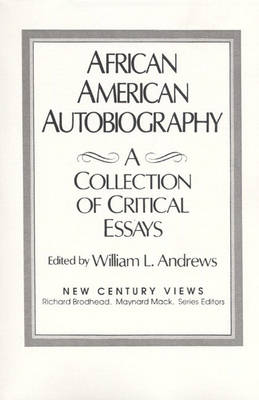 African-American Autobiography: A Collection of Critical Essays