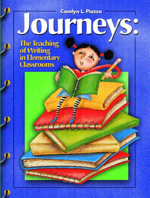 Journeys: The Teaching of Writing in the Elementary Classrooms