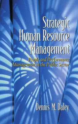 Strategic Human Resource Management: People and Performance Management in the Public Sector