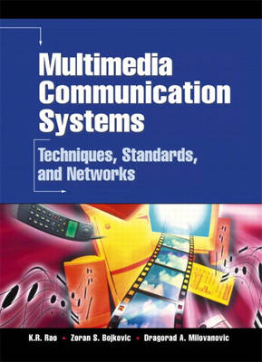 Multimedia Communication Systems: Techniques, Standards, and Networks