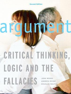 Argument: Critical Thinking, Logic, and the Fallacies