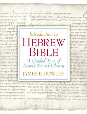 Introduction to Hebrew Bible: A Guided Tour of Israel's Sacred Library