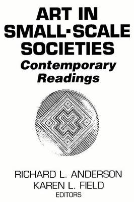 Art in Small Scale Societies: Art in Small Scale Societies Reader