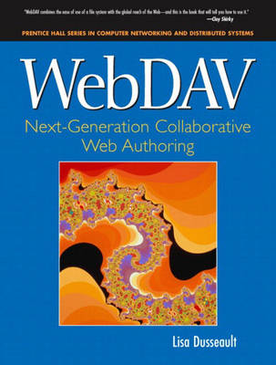 WebDAV: Next-Generation Collaborative Web Authoring: Next-Generation Collaborative Web Authoring