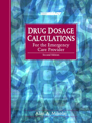 Drug Dosage Calculations for the Emergency Care Provider