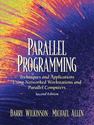 Parallel Programming: Techniques and Applications Using Networked Workstations and Parallel Computers: United States Edition
