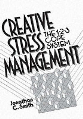 Creative Stress Management Book: The 1-2-3 Cope System