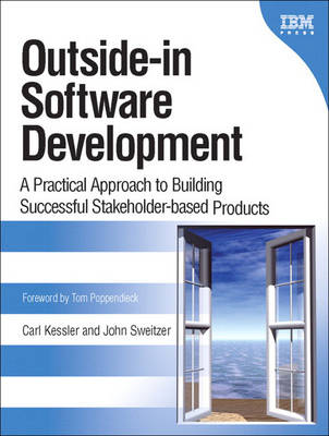 Outside-in Software Development: A Practical Approach to Building Successful Stakeholder-based Products