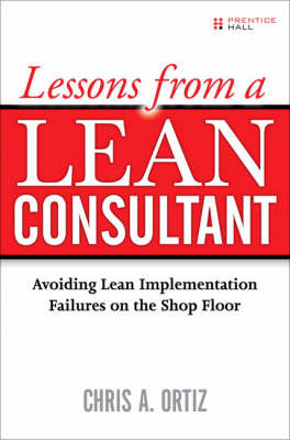 Lessons from a Lean Consultant: Avoiding Lean Implementation Failures on the Shop Floor