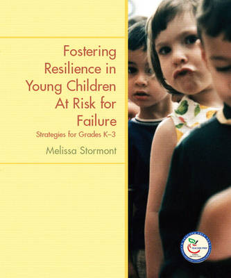 Fostering Resilience in Young Children at Risk for Failure: Strategies for Grades K-3