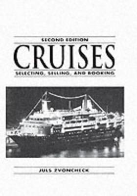 Cruises: Selecting, Selling And Booking