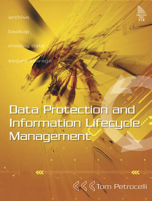 Data Protection and Information Lifecycle Management