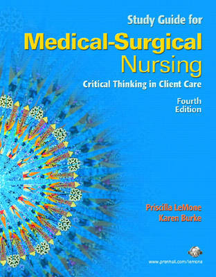 Student Study Guide for Medical-Surgical Nursing: Critical Thinking in Client Care, Single Volume